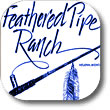 feathered pipe ranch collection